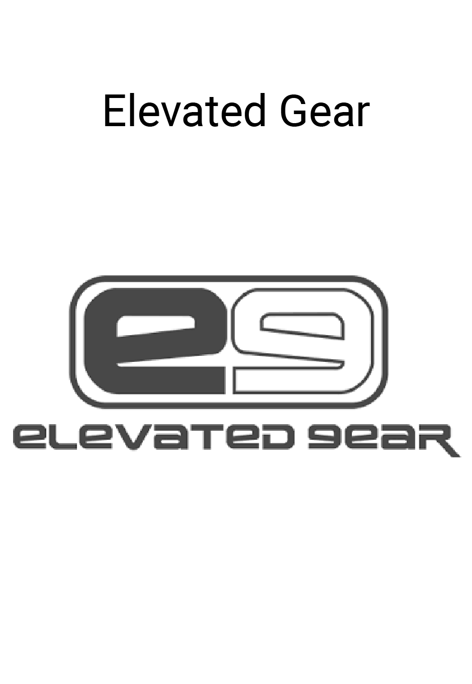 Elevated Gear