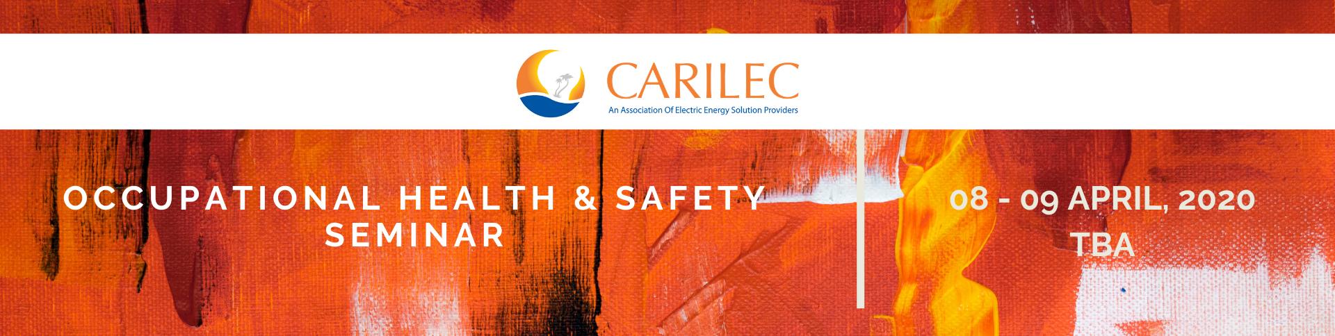CARILEC OCCUPATIONAL HEALTH & SAFETY SEMINAR